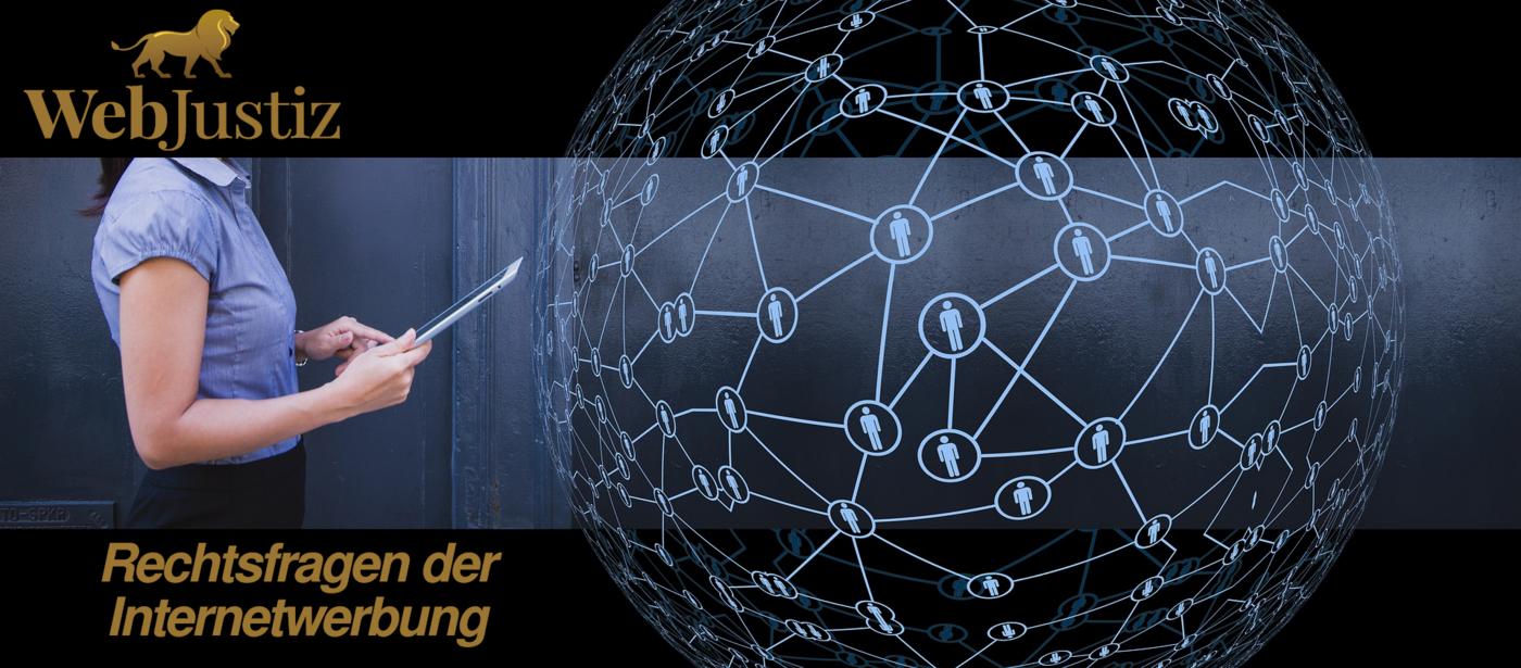 WebJustiz Rechtsfragen der Internetwerbung - Rechtsfragen der Internetwerbung